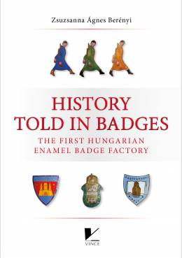 History Told in Badges - The First Hungarian Enamel Badge Factory
