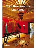 Cool Restaurants - Shanghai